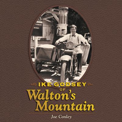 Ike Godsey of Walton's Mountain Audiobook, by Joe Conley