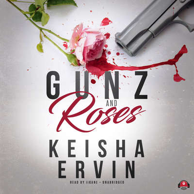 Gunz and Roses Audiobook, by Keisha Ervin