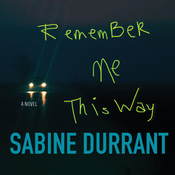 Remember Me This Way Audiobook, by Sabine Durrant