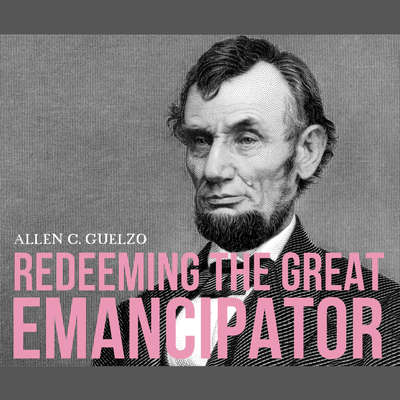Redeeming the Great Emancipator Audiobook, by Allen C. Guelzo