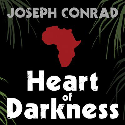 Heart of Darkness Audiobook, by Joseph Conrad