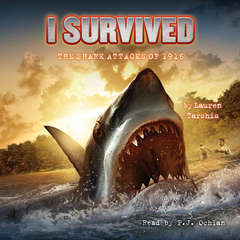 I Survived the Shark Attacks of 1916 Audiobook, by Lauren Tarshis
