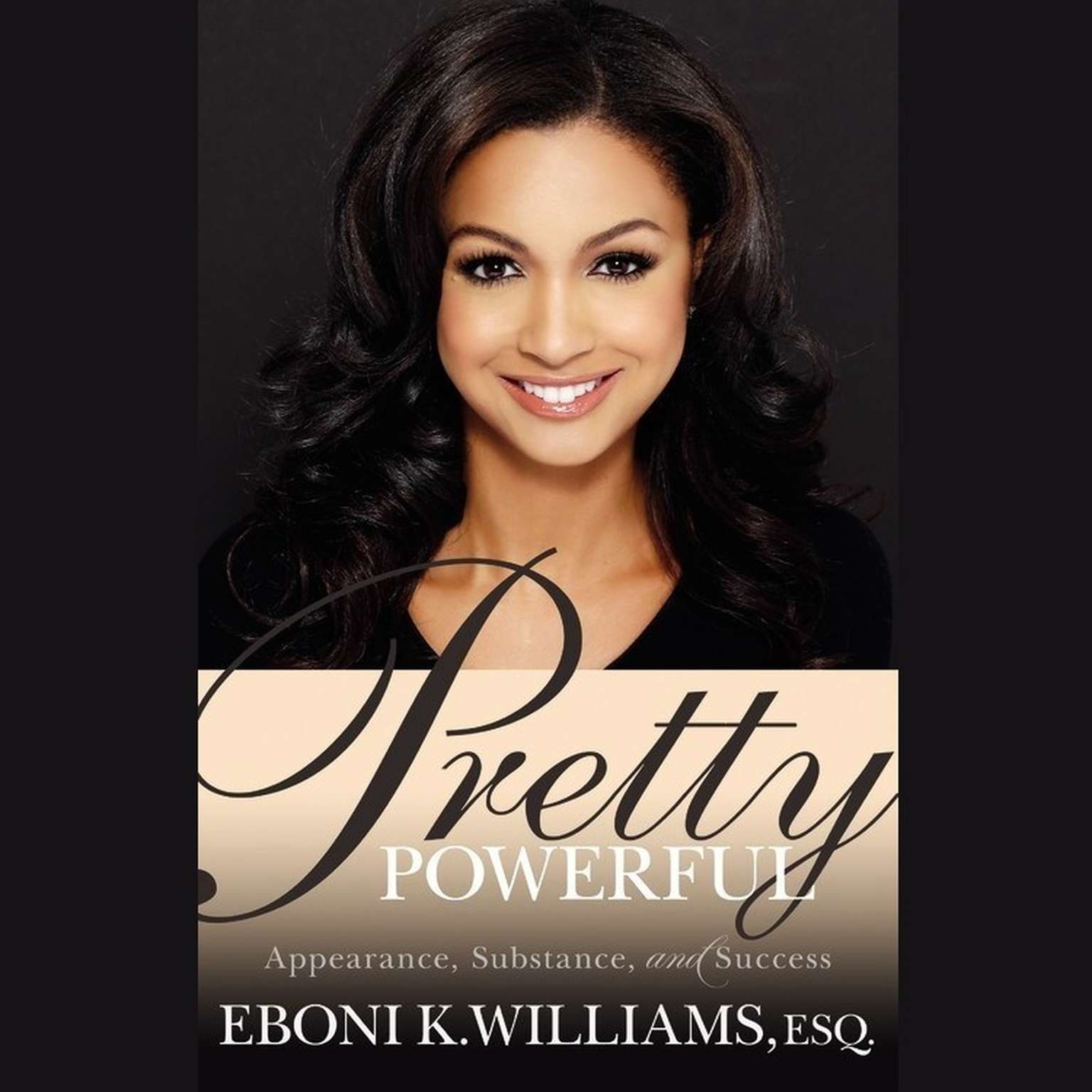 Printable Pretty Powerful: Appearance, Substance, and Success Audiobook Cover Art