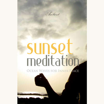 Sunset Meditation: Ocean Waves for Inner Peace Audiobook, by Greg Cetus