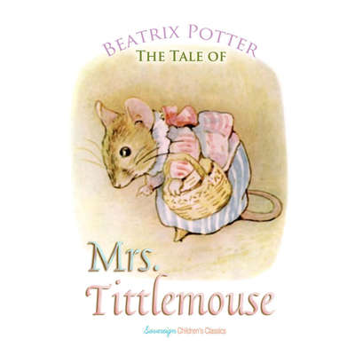 The Tale of Mrs. Tittlemouse Audiobook, by Beatrix Potter