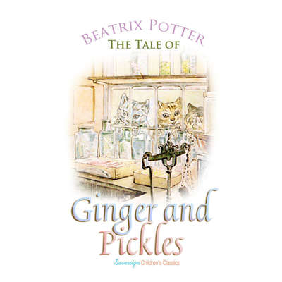 The Tale of Ginger and Pickles Audiobook, by Beatrix Potter