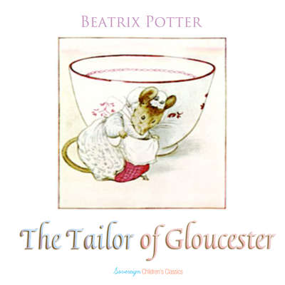 The Tailor of Gloucester Audiobook, by Beatrix Potter
