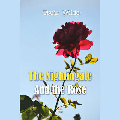 The Nightingale And the Rose Audiobook, by Oscar Wilde