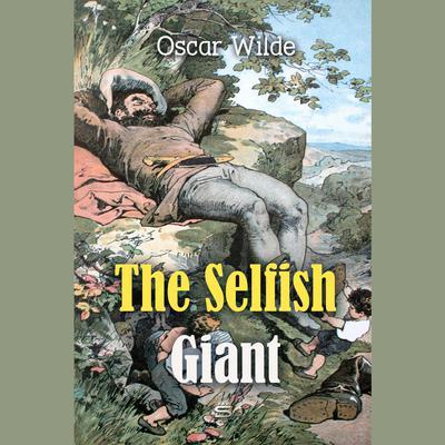 The Selfish Giant Audiobook, by Oscar Wilde