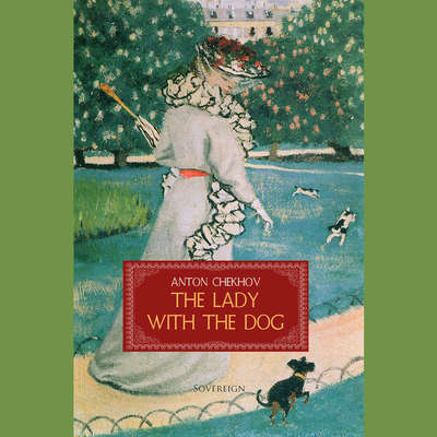 The Lady with the Dog Audiobook, by Anton Chekhov