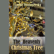 The Heavenly Christmas Tree Audiobook, by Fyodor Dostoevsky
