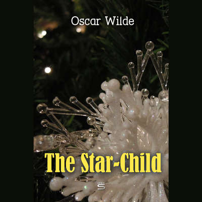 The Star-Child Audiobook, by Oscar Wilde