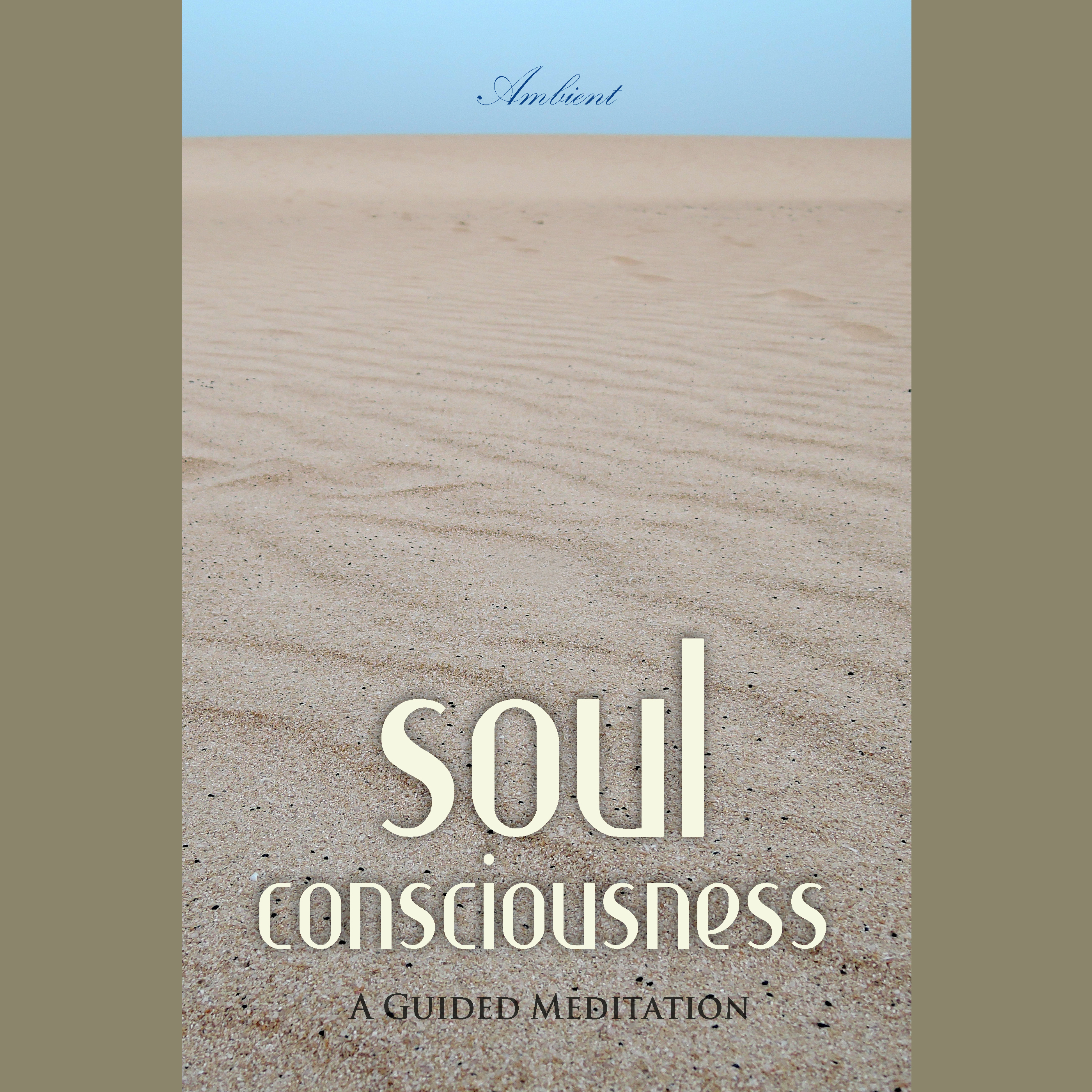 Printable Soul Consciousness: A Guided Meditation Audiobook Cover Art