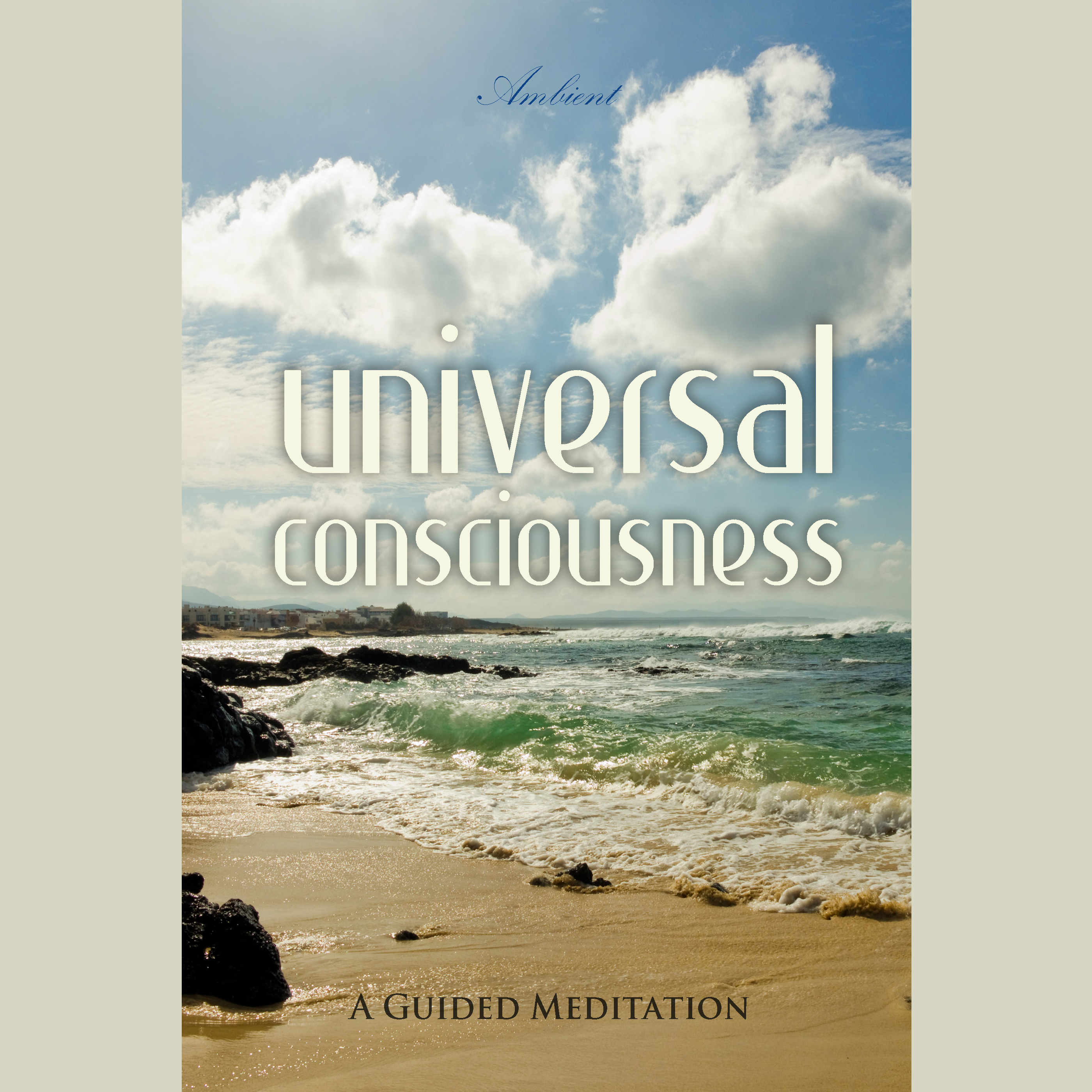 Printable Universal Consciousness: A Guided Meditation Audiobook Cover Art