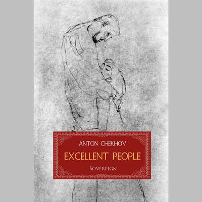 Excellent People and Other Stories, Vol. 4 Audiobook, by Anton Chekhov