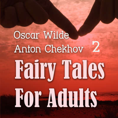 Fairy Tales for Adults, Volume 2 Audiobook, by Anton Chekhov