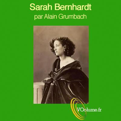 Sarah Bernhardt, gloire et idéal [French Edition] Audiobook, by Alain Grumbach
