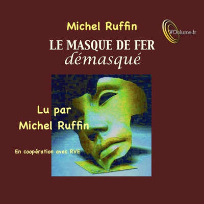 Le masque de fer démasqué [French Edition] Audiobook, by Michel Ruffin