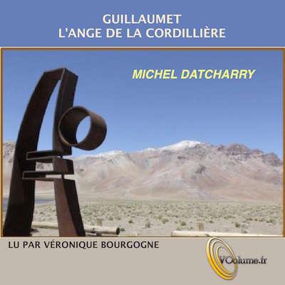 Guillaumet, lAnge de la Cordillière [French Edition] Audiobook, by Michel Datcharry