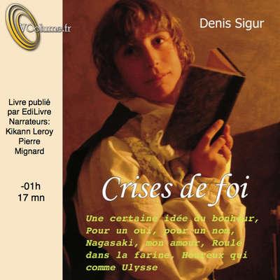 Crises de foi (extraits) [French Edition] Audiobook, by Denis Sigur