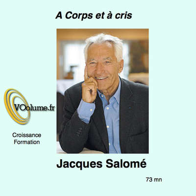 A corps et à cris [French Edition] Audiobook, by Jacques Salomé