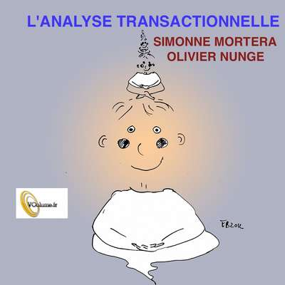 Lanalyse transactionnelle [French Edition] Audiobook, by Simonne Mortera