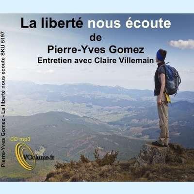 La liberté nous écoute:  Pour une écologie humaine [French Edition] Audiobook, by Pierre-Yves Gomez