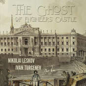 The Ghost of the Engineers Castle: Haunted Castle and Mysterious Disappearance of a Landowner Audiobook, by Ivan Turgenev