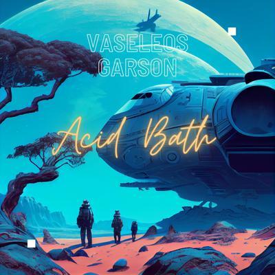 Acid Bath: To Earth Ever Triumphant Audiobook, by Vaseleos Garson