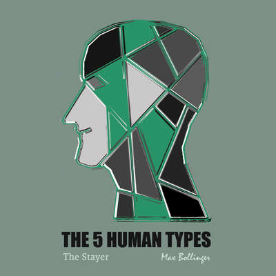 The 5 Human Types Volume 4: (The Stayer) The Most Dependable Type Audiobook, by Elsie Benedict