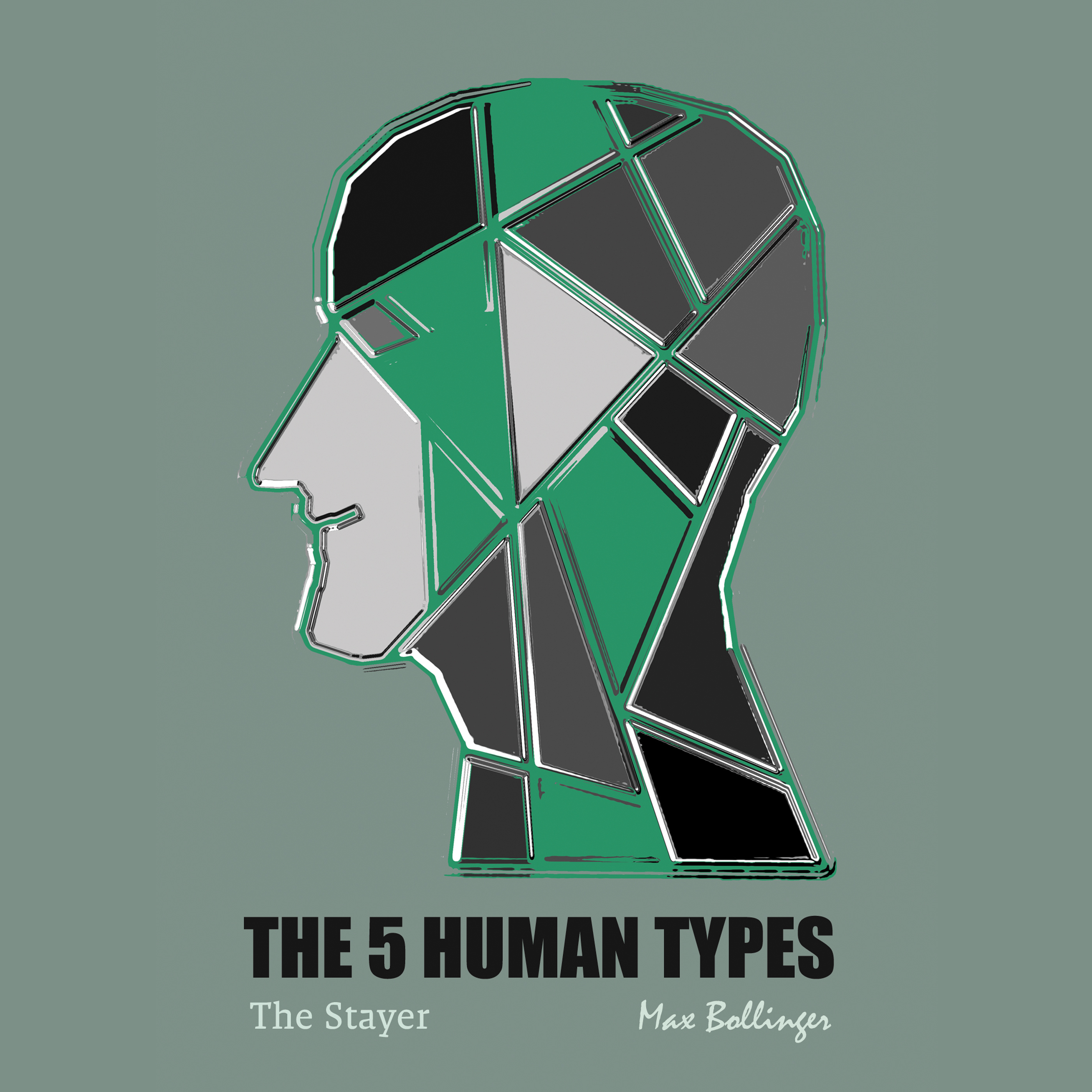 Printable The 5 Human Types Volume 4: (The Stayer) The Most Dependable Type Audiobook Cover Art