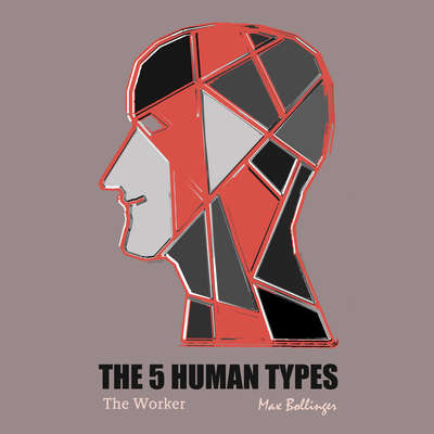 The 5 Human Types Volume 3: (The Worker) No Type Superior Morally Audiobook, by Elsie Benedict