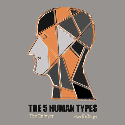 The 5 Human Types Volume 1: (The Enjoyer) How to Read People Using The Science of Human Analysis Audiobook, by Elsie Benedict