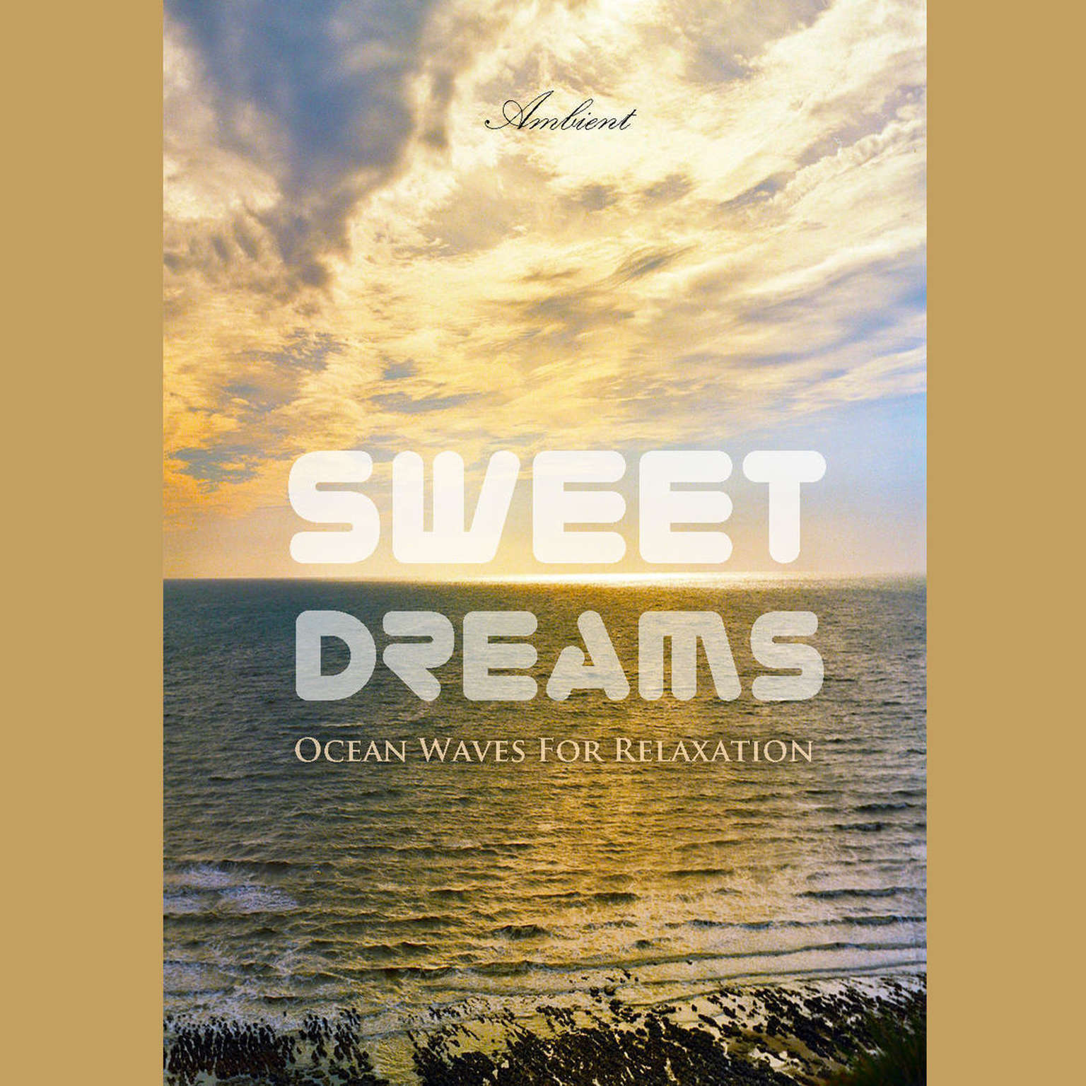 Printable Sweet Dreams: Ocean Waves for Relaxation Audiobook Cover Art