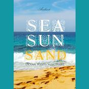 Sea Sun Sand: Ocean Waves Sanctuary Audiobook, by Greg Cetus