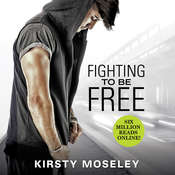 Fighting to Be Free Audiobook, by Kristy Moseley