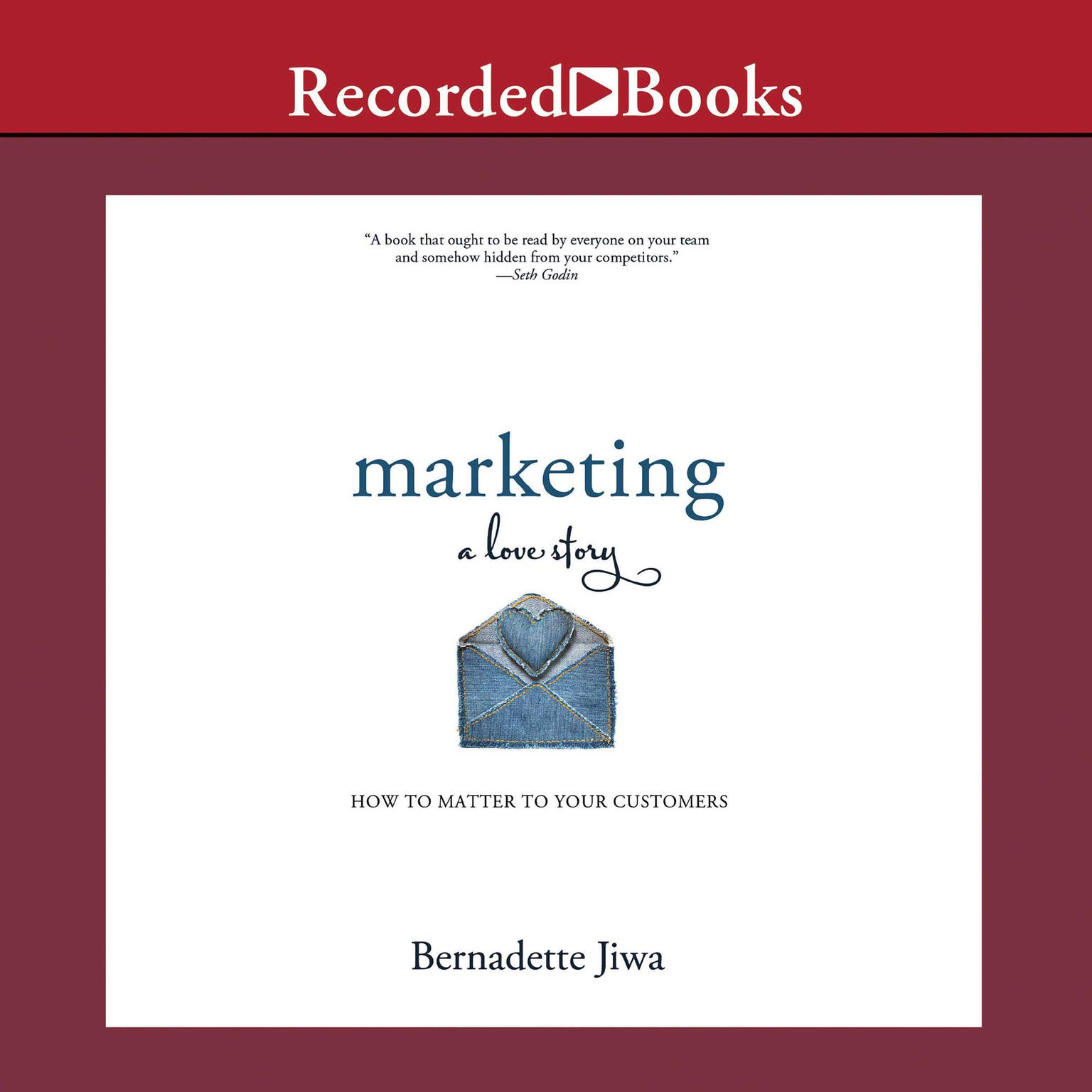 Printable Marketing: A Love Story: How to Matter to Your Customers Audiobook Cover Art