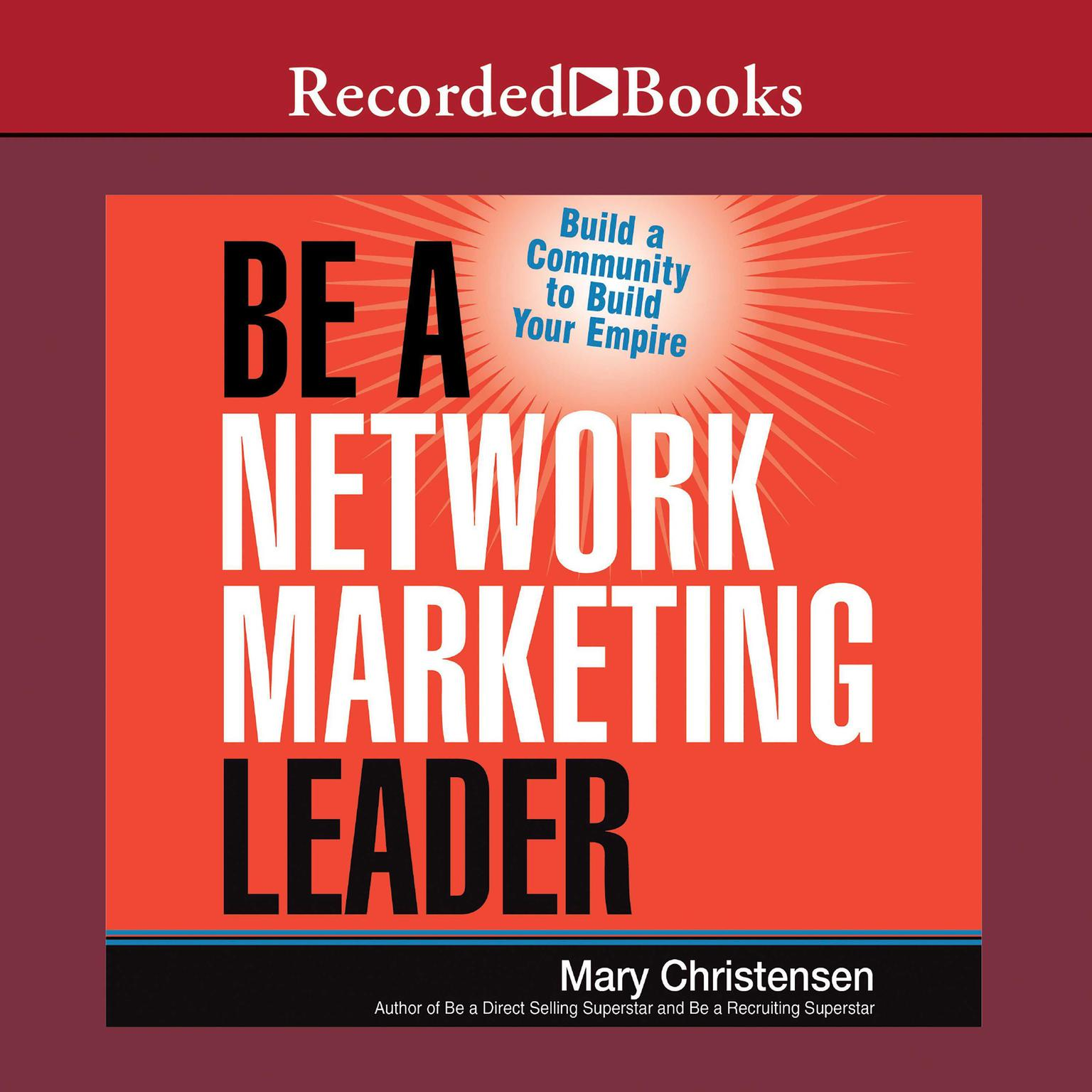 Printable Be a Network Marketing Leader: Build a Community to Build Your Empire Audiobook Cover Art
