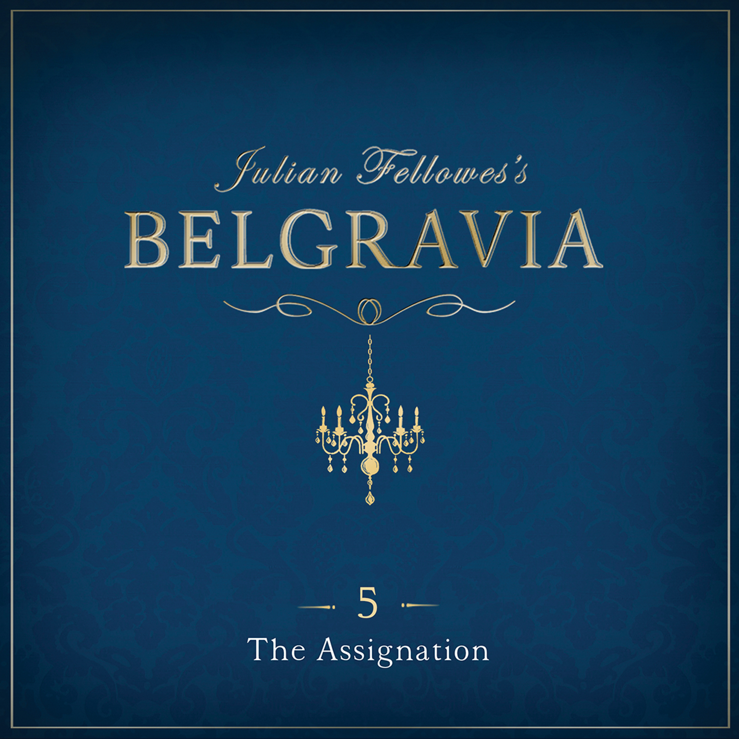 Printable Julian Fellowes' Belgravia, Episode 5: The Assignation Audiobook Cover Art