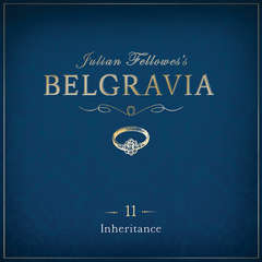 Julian Fellowess Belgravia Episode 11: Inheritance Audiobook, by Julian Fellowes