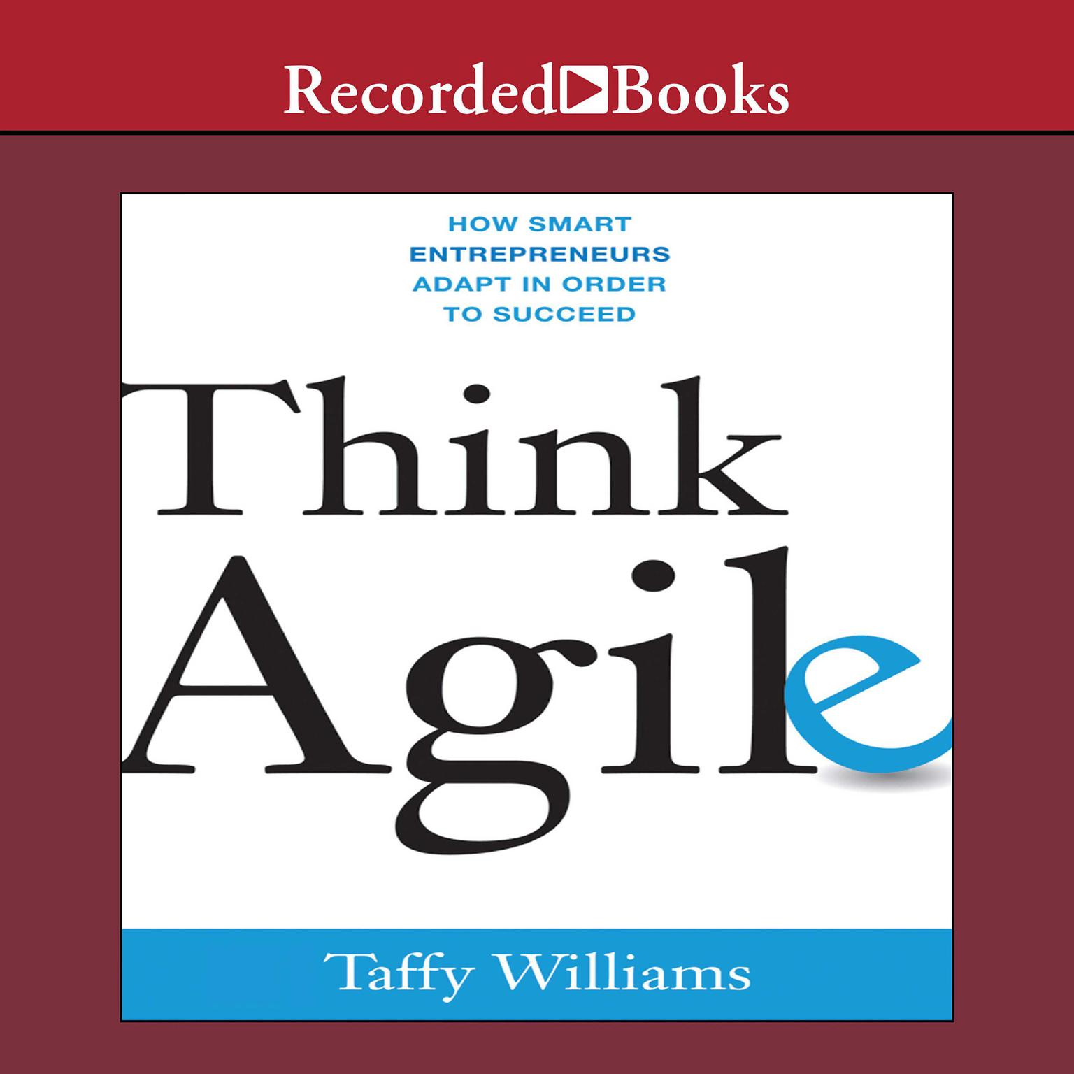 Printable Think Agile: How Smart Entrepreneurs Adapt in Order to Succeed Audiobook Cover Art