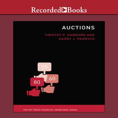 Auctions: The MIT Press Essential Knowledge Series Audiobook, by Harry J. Paarsch, Timothy P. Hubbard
