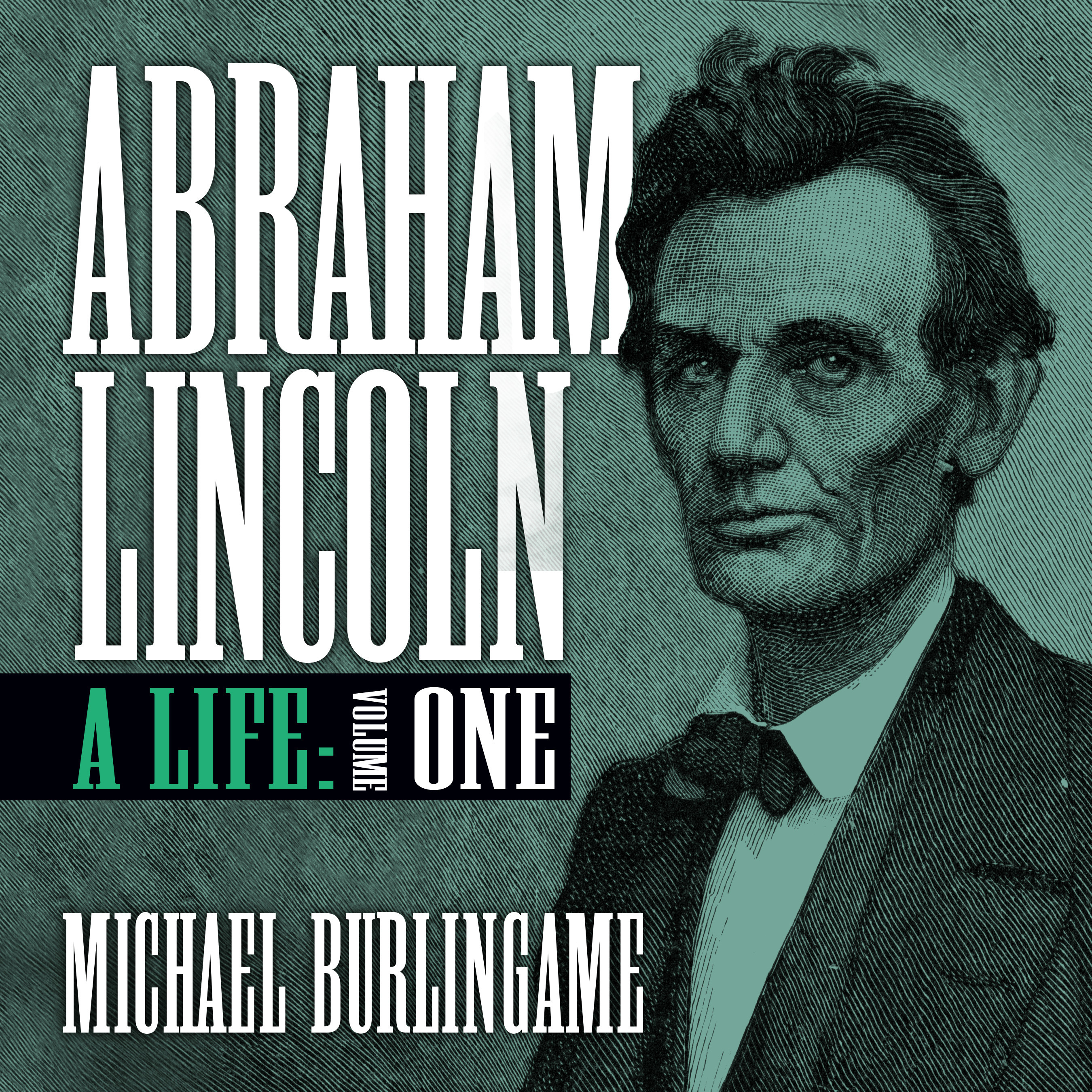 Printable Abraham Lincoln, Vol. 1: A Life (Volume One) Audiobook Cover Art