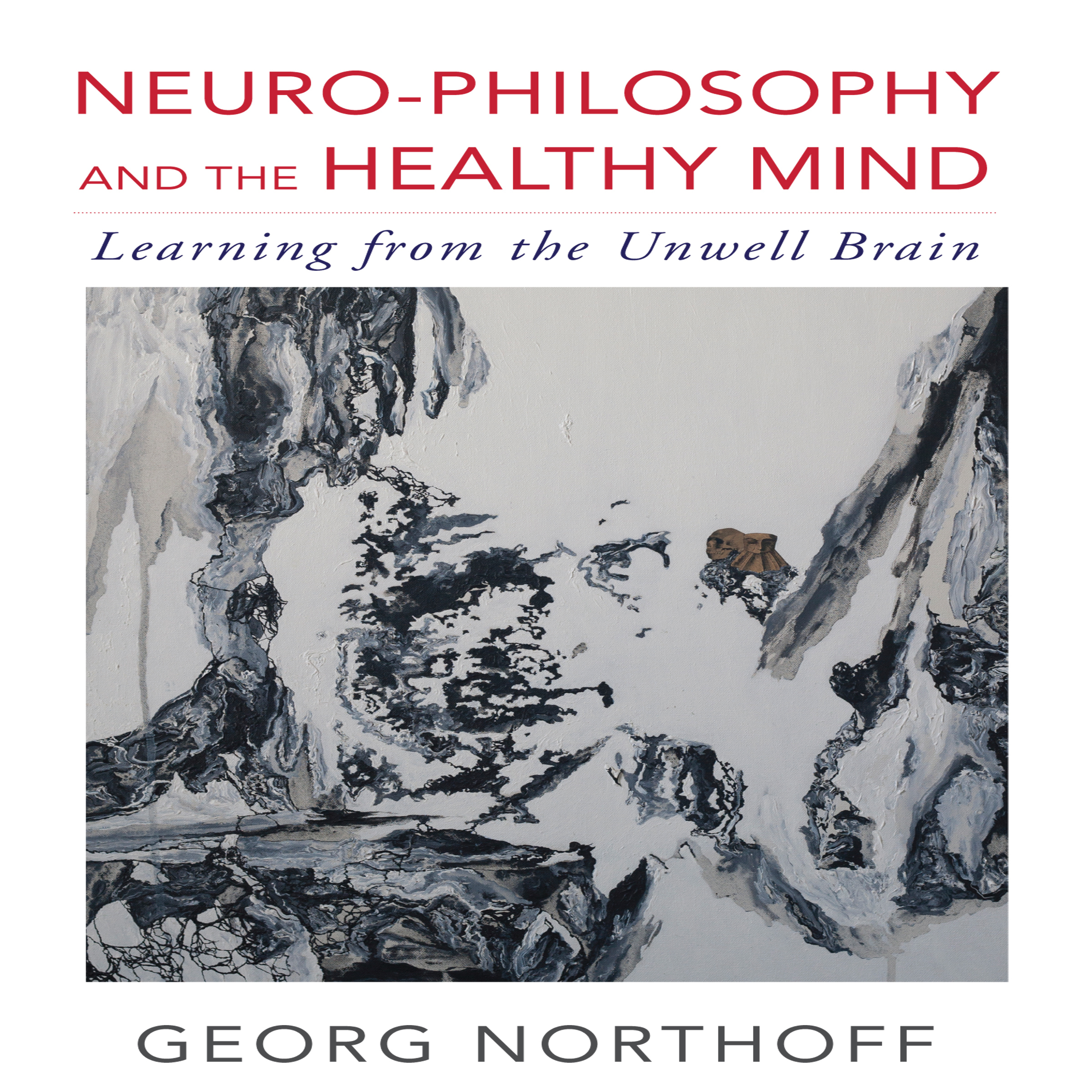 Printable Neuro-Philosophy and the Healthy Mind: Learning from the Unwell Brain Audiobook Cover Art
