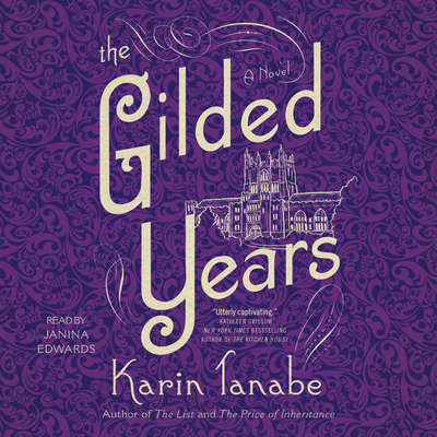 The Gilded Years: A Novel Audiobook, by Karin Tanabe