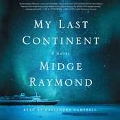 My Last Continent: A Novel, by Midge Raymond