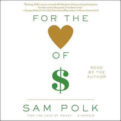 For the Love of Money: A Memoir Audiobook, by Sam Polk
