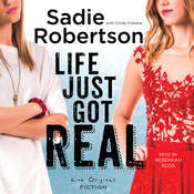 Life Just Got Real: A Novel Audiobook, by Sadie Robertson