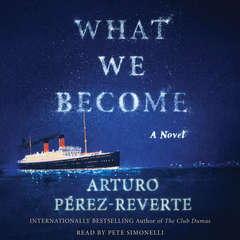 What We Become: A Novel Audiobook, by Arturo Pérez-Reverte