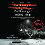 Im Thinking of Ending Things, by Iain Reid